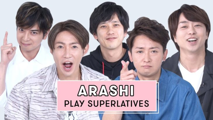 ARASHI Reveals Who is Most Likely to Forget a Lyric, the Best Dancer, and More   Superlatives